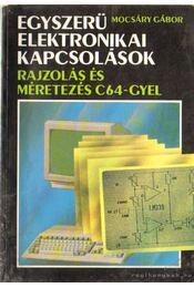Egyszerű elektronikai kapcsolások - Rajzolás és méretezés C64-gyel - Mocsáry Gábor - Régikönyvek