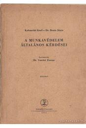 A munkavédelem általános kérdései - Bonta János, Kolozsvári Ernő - Régikönyvek