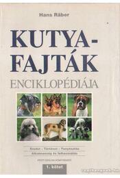 Kutyafajták enciklopédiája I. - Räber, Hans - Régikönyvek