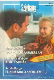 Doktor úr farmerban - Apró csodák - El nem múló szerelem - Szívhang különszám 2. kötet - McArthur, Fiona, Webber, Meredith, Sarah Morgan - Régikönyvek