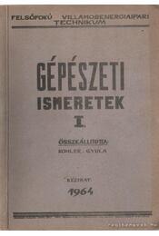 Gépészeti ismeretek I. - Kohler Gyula - Régikönyvek