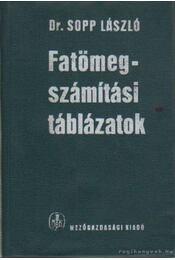 Fatömegszámítási táblázatok - Sopp László dr. - Régikönyvek