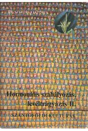 Hormonális szabályozás, levéltrágyázás II. - Dr. Szirtes János - Régikönyvek