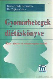 Gyomorbetegségek diétáskönyve - Gaálné Póda Bernadette, Dr. Zajkás Gábor - Régikönyvek