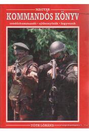 Magyar kommandóskönyv - Tóth Lóránd - Régikönyvek