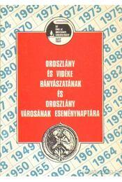 Oroszlány és vidéke bányászatának és Oroszlány városának eseménynaptára - Kőbányai Ferenc - Régikönyvek