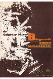 Bőrgombák - gombás bőrbetegségek - Dr. Galgóczy József - Régikönyvek