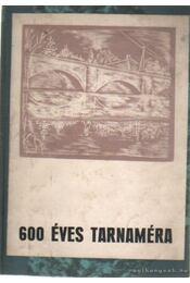 600 éves Tarnaméra - Galánfi László - Régikönyvek