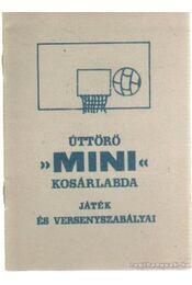 Úttörő Mini kosárlabda játék és versenyszabályai - Vörös Gyula - Régikönyvek