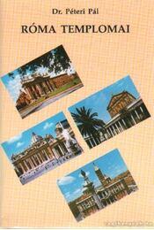 Róma templomai - Péteri Pál dr. - Régikönyvek