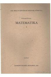 Matematika I. - Kishonti István - Régikönyvek