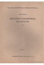 Ábrázoló geometriai feladatok II. - Kólya Dániel - Régikönyvek