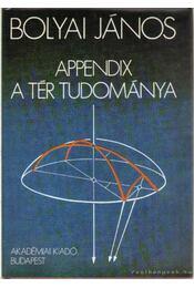 Appendix - A tér tudománya - Bolyai János - Régikönyvek