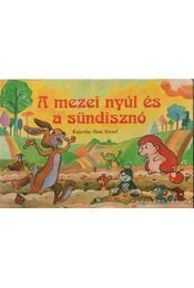 A mezei nyúl és a sündisznó - Haui József, Szántó Ivánné - Régikönyvek