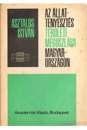 Az állattenyésztés területi megoszlása Magyarországon - Asztalos István - Régikönyvek