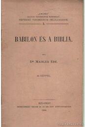 Babilon és a biblia - Mahler Ede - Régikönyvek
