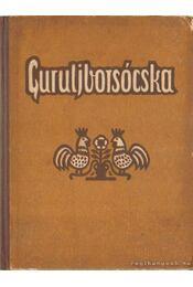 Guruljborsócska - Kárpántontúli Terület Kiadó - Régikönyvek