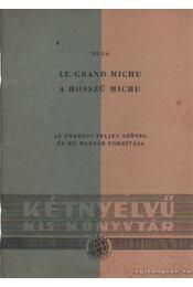 Le grand Michu - A hosszú Michu / Le jeune - Böjt - Émile Zola - Régikönyvek