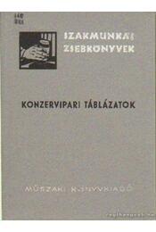 Konzervipari táblázatok - Balla Ferenc - Régikönyvek