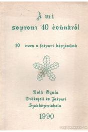A mi soproni 40 évünkről - Rónai Ferenc dr. - Régikönyvek