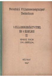 Villamoserőátvitel és védelme II. - Bendes Tibor - Régikönyvek