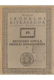 Reviczky Gyula prózai dolgozatai I. - Vajthó László - Régikönyvek
