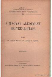 A magyar alkotmány helyreállítása - Csuday Jenő dr., Létmányi Nándor dr. - Régikönyvek