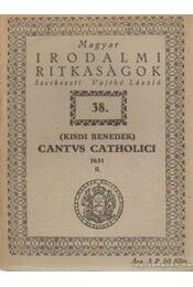 Cantus Catholici 1651 II - Kisdi Benedek - Régikönyvek