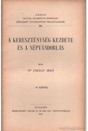 A kereszténység kezdete és a népvándorlás - Csuday Jenő dr. - Régikönyvek
