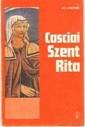 Casciai Szent Rita - Lemoine, Jo - Régikönyvek