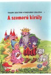A szomorú király - Thury Zoltán, Radványi Zsuzsa - Régikönyvek