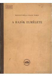 A hajók elmélete - Balogh Béla, Vikár Tamás - Régikönyvek
