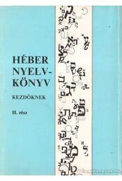 Héber nyelvkönyv kezdőknek II. rész - Raj Tamás - Régikönyvek