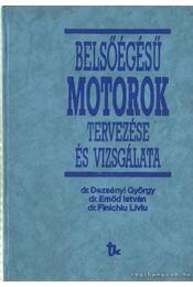 Belsőégésű motorok tervezése és vizsgálata - Dr. Emőd István, Dr. Finichiu Líviu, Dezsényi György dr. - Régikönyvek