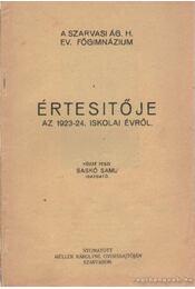 A Szarvsi Ág. H. Ev. Főgimnázium Értesítője az 1923-24 iskolai évről - Saskó Samu - Régikönyvek