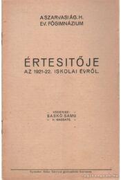 A Szarvsi Ág. H. Ev. Főgimnázium Értesítője az 1921-22 iskolai évről - Saskó Samu - Régikönyvek