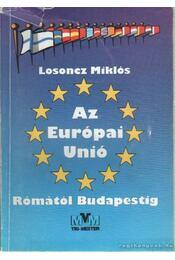 Az Európai Unió - Rómától Budapestig - Losoncz Miklós - Régikönyvek