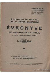 A Szarvasi Ág. Hitv. Ev. Vajda Péter-gimnázium Évkönyve az 1945-46-i iskolai évről - Dr. Nádor Jenő - Régikönyvek