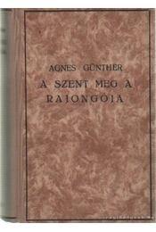 A Szent meg a rajongója I-II. kötet egyben - Günther, Agnes - Régikönyvek