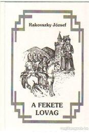 A fekete lovag - Rakovszky József - Régikönyvek