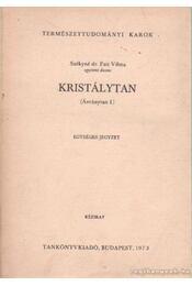 Kristálytan - (Ásványtan I.) - Székyné dr. Fux Vilma - Régikönyvek