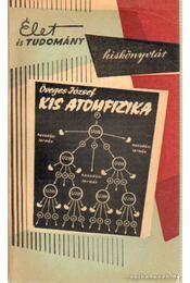 Kis atomfizika - Öveges József - Régikönyvek
