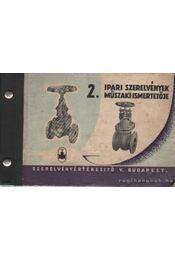 Ipari szerelvények műszaki ismertetője 2. - Czinkotai Mihály (szerk.), Gilányi Antal (szerk.), Gönczy Antal (szerk.), Kovács Antal - Régikönyvek
