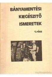 Bányamentési kiegészítő ismeretek I-II. rész - Ihász Sándor-Petricsek József - Régikönyvek