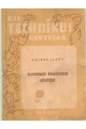Elektromos kisműszerek készítése - Molnár János - Régikönyvek