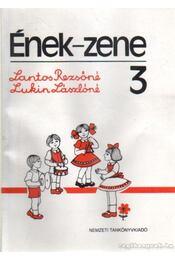 Ének-zene 3 - Lantos Rezsőné- Lukin Lászlóné - Régikönyvek