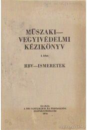 Műszaki-vegyivédelmi kézikönyv I. kötet - Dr. Kovács Gyula - Régikönyvek