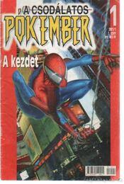 A csodálatos pókember 2001/1. 1. szám - Bendis, Brian Michael, Jemas, Bill - Régikönyvek