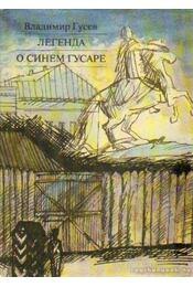 Legenda a kék huszárról (orosz nyelvű) - Guszev, Vlagyimir - Régikönyvek