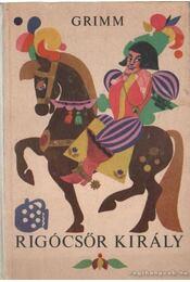 Rigócsőr király - Grimm - Régikönyvek